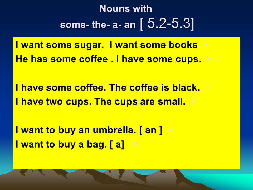 Nouns with some- the- a- an [ 5.2-5.3]